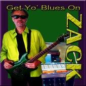 Get Yo' Blues On by Zack