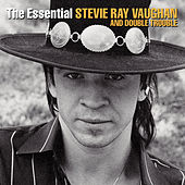 The Essential Stevie Ray Vaughan & Double Trouble by Stevie Ray Vaughan