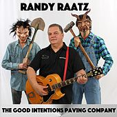 The Good Intentions Paving Company van Randy Raatz