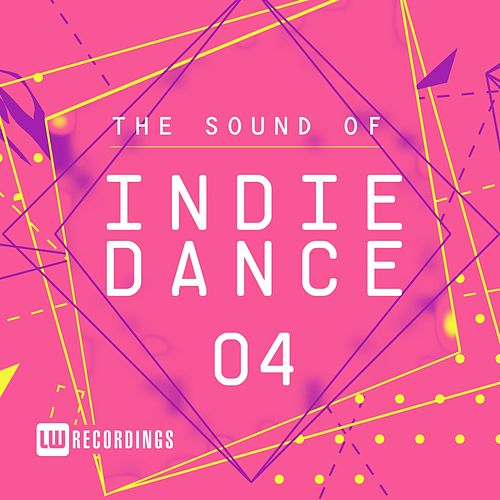 The Sound Of Indie Dance, Vol. 04 - EP by Various Artists