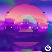Thanks A Million von Jay Hardway