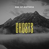 Ghosts by Age of Aletheia