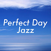 Perfect Day Jazz de Various Artists