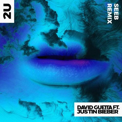 2U (feat. Justin Bieber) (Seeb Remix) van David Guetta