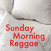 Sunday Morning Reggae by Various Artists