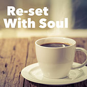 Re-set With Soul by Various Artists