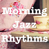 Morning Jazz Rhythms de Various Artists