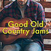 Good Old Country Jams by Various Artists