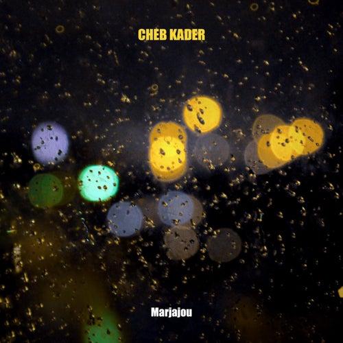 Marjajou by Cheb Kader