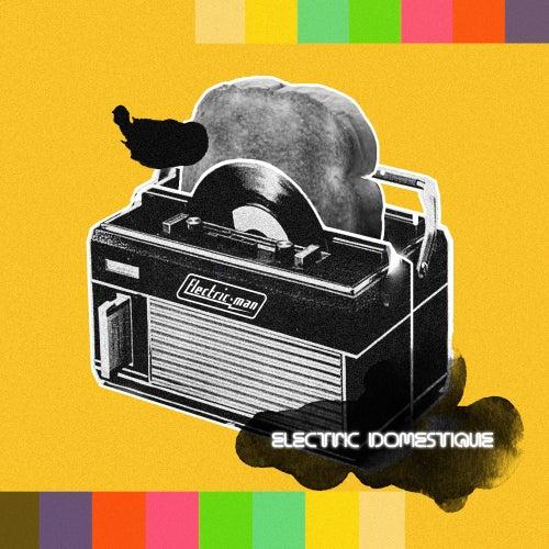 Electric Domestique de Electric Man