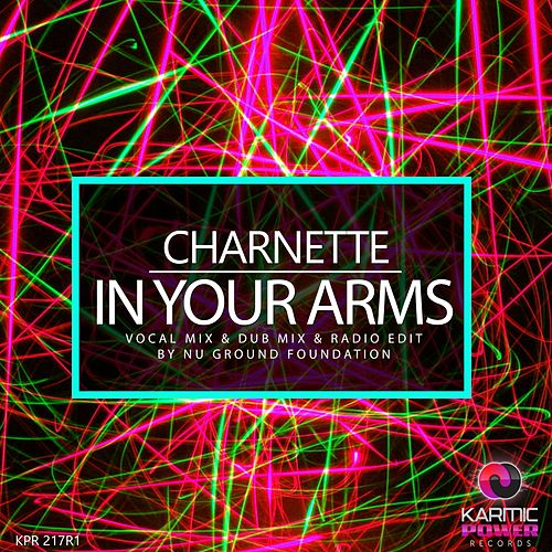 In Your Arms (Nu Ground Foundation Mixes) by Charnette
