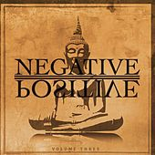 Negative Positive, Vol. 3 (Feel Comfortable Everywhere With This Wonderful Chill Out Beats Collection) by Various Artists