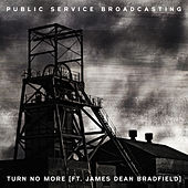 Turn No More by Public Service Broadcasting
