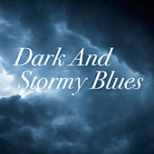 Dark And Stormy Blues de Various Artists