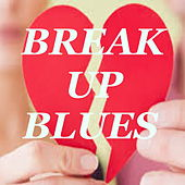 Break Up Blues by Various Artists