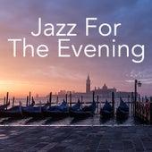 Jazz For The Evening di Various Artists