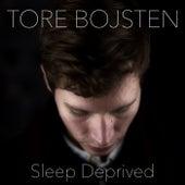 Sleep Deprived von Tore Bojsten