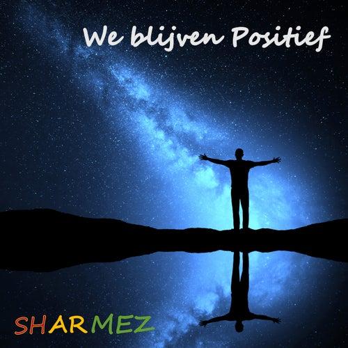 We Blijven Positief van Sharmez