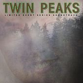 Twin Peaks (Limited Event Series Soundtrack) von The Twin Peaks