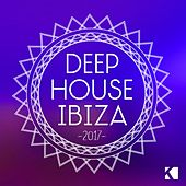 Deep House Ibiza 2017 by Various Artists