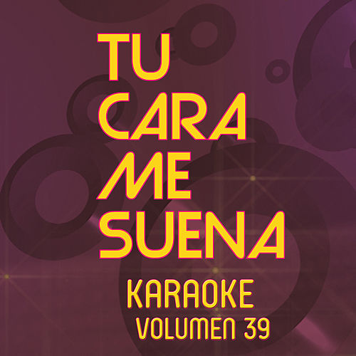 Tu Cara Me Suena Karaoke (Vol. 39) von Ten Productions