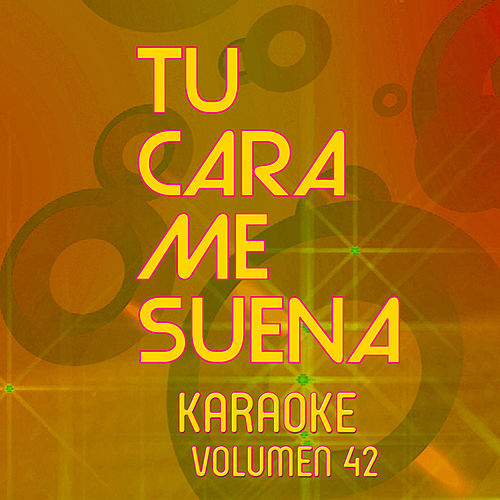 Tu Cara Me Suena Karaoke (Vol. 42) von Ten Productions