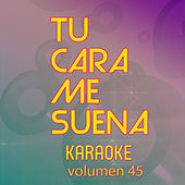 Tu Cara Me Suena Karaoke (Vol. 45) by Ten Productions