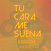 Tu Cara Me Suena Karaoke (Vol. 40) de Ten Productions