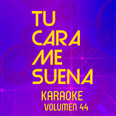 Tu Cara Me Suena Karaoke (Vol. 44) by Ten Productions