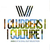 Clubbers Culture: Ambient & Chill Out Selection - EP by Various Artists