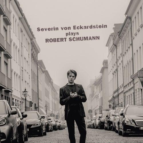 Severin von Eckardstein Plays Robert Schumann by Severin von Eckardstein