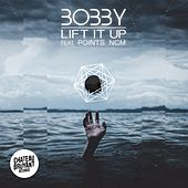 Lift It Up by Bobby