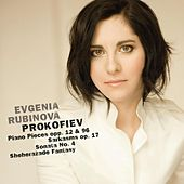 Prokofiev: Piano Pieces, Op. 12 & 96, Sarkasms, Op. 17, Sonata No. 4 & Sheherazade Fantasy von Evgenia Rubinova