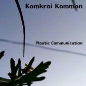 Kamkrai Kamman de Plastic Communication