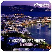 Kingside House Anthems - Mykonos 2017 (Compilation) by Various Artists