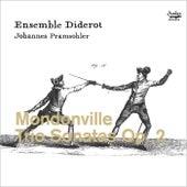 Mondonville: Trio Sonatas, Op. 2 by Ensemble Diderot and Johannes Pramsohler