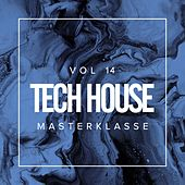 Tech House Masterklasse, Vol.14 - EP by Various Artists