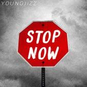 Stop Now de Young Jizz