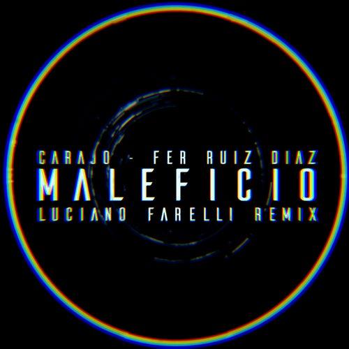 Maleficio (Luciano Farelli Remix) de Carajo
