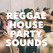 Reggae House Party Sounds von Various Artists