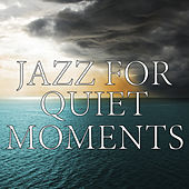 Jazz For Quiet Moments by Various Artists