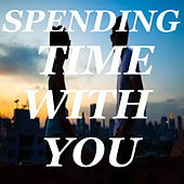 Spending Time With You von Various Artists