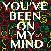 You've Been On My Mind by Various Artists