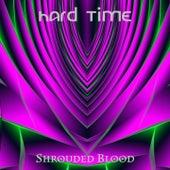 Hard Time von Shrouded Blood