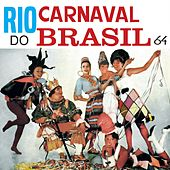 Rio, Carnaval do Brasil 64 by Various Artists