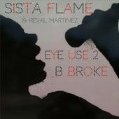 Eye Use 2 B Broke by Sista Flame