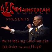 We're Making Love Tonight (feat. Floyd) de Tad Sisler