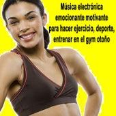 Música Electrónica Emocionante Motivante para Hacer Ejercicio, Deporte, Entrenar en el Gym Otoño (Actividades de Fitness) de EDM Workout DJ Team