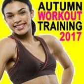 Autumn Workout Training 2017 (Intense Full Body Workout & Circuit Training) de EDM Workout DJ Team