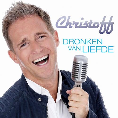 Dronken Van Liefde von Christoff